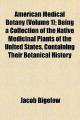 American Medical Botany: Being a Collection of the Native Medicinal Plants of the United States, Containing Their Botanical History and Chemical Analysis, and Properties and Uses in Medicine, Diet and the Arts, With Coloured Engravings (Paperback Book) at Sears.com