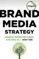 Brand Media Strategy: Integrated Communications Planning in the Digital Era (Hardcover Book) at Sears.com