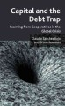 Capital and the Debt Trap: Learning from Cooperatives in the Global Crisis (Hardcover Book) at Sears.com