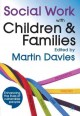 Social Work With Children & Families: Policy, Law, Theory, Research, Practice (Paperback Book) at Sears.com