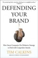 Defending Your Brand: How Smart Companies Use Defensive Strategy to Deal With Competitive Attacks (Hardcover Book) at Sears.com