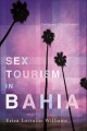 Sex Tourism in Bahia: Ambiguous Entanglements (Paperback Book) at Sears.com
