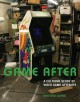 Game After: A Cultural Study of Video Game Afterlife (Hardcover Book) at Sears.com