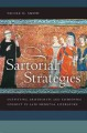 Sartorial Strategies: Outfitting Aristocrats and Fashioning Conduct in Late Medieval Literature (Paperback Book) at Sears.com