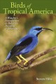 Birds Of Tropical America: A Watcher's Introduction To Behavior, Breedings, And Diversity (Paperback Book) at Sears.com