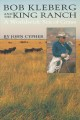 Bob Kleberg and the King Ranch: A Worldwide Sea of Grass (Paperback Book) at Sears.com