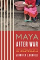 Maya After War: Conflict, Power, and Politics in Guatemala (Hardcover Book) at Sears.com