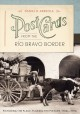 Postcards from the Rio Bravo Border: Picturing the Place, Placing the Picture, 1900s-1950s (Hardcover Book) at Sears.com