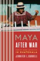 Maya After War: Conflict, Power, and Politics in Guatemala (Paperback Book) at Sears.com