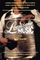 Louisiana Music: A Journey from R&B to Zydeco, Jazz to Country, Blues to Gospel, Cajun Music to Swamp Pop to Carnival Music and Beyond (Paperback Book) at Sears.com