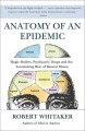 Anatomy of an Epidemic: Magic Bullets, Psychiatric Drugs, and the Astonishing Rise of Mental Illness in America (Paperback Book) at Sears.com