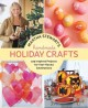 Martha Stewart's Handmade Holiday Crafts: 225 Inspired Projects for Year-Round Celebrations (Hardcover Book) at Sears.com