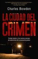 La ciudad del crimen / Murder City: Ciudad Juarez y los nuevos campos de exterminio de la economia global / Ciudad Juarez and the Global Economy's New Killing Fields (Paperback Book) at Sears.com