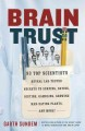 Brain Trust: 93 Top Scientists Reveal Lab-Tested Secrets to Surfing, Dating, Dieting, Gambling, Growing Man-Eating Plants, and More! (Paperback Book) at Sears.com