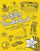 The Bible Doodle Book: Amazing Bible Pictures You Can Complete and Create! (Paperback Book) at Sears.com