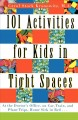 101 Activities for Kids in Tight Spaces: At the Doctor's Office, on Car, Train, and Plane Trips, Home Sick in Bed (Paperback Book) at Sears.com