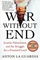 War Without End: Israelis, Palestinians, and the Struggle for a Promised Land (Paperback Book) at Sears.com