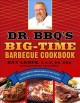 Dr. Bbq's Big-time Barbecue Cookbook: A Real Barbecue Champion Brings The Tasty Recipes and Juicy Stories of the Barbecue Circuit to Your Backyard (Paperback Book) at Sears.com