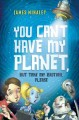 You Can't Have My Planet, But Take My Brother, Please (Reinforced Book) at Sears.com