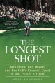 The Longest Shot: Jack Fleck, Ben Hogan, and Pro Golf's Greatest Upset at the 1955 U.S. Open (Hardcover Book) at Sears.com