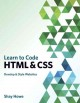 Learn to Code Html and Css: Develop and Style Websites (Paperback Book) at Sears.com