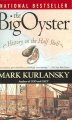 The Big Oyster: History on the Half Shell (Paperback Book) at Sears.com