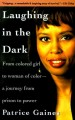 Laughing in the Dark: From Colored Girl to Woman of Color--A Journey from Prison to Power (Paperback Book) at Sears.com