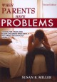 When Parents Have Problems: A Book for Teens and Older Children Who Have a Disturbed or Difficult Parent (Paperback Book) at Sears.com