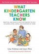 What Kindergarten Teachers Know: Practical and Playful Ways to Help Children Listen, Learn, and Cooperate at Home (Paperback Book) at Sears.com