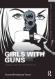 Girls With Guns: Firearms, Feminism, and Militarism (Paperback Book) at Sears.com