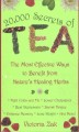 20,000 Secrets of Tea: The Most Effective Ways to Benefit from Nature's Healing Herbs (Paperback Book) at Sears.com