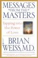 Messages from the Masters: Tapping into the Power of Love (Paperback Book) at Sears.com