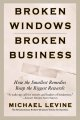 Broken Windows, Broken Business: How the Smallest Remedies Reap the Biggest Rewards (Paperback Book) at Sears.com