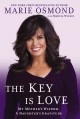 The Key Is Love: My Mother's Wisdom, a Daughter's Gratitude: Essays to Move Us Forward (Hardcover Book) at Sears.com