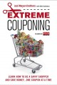 Extreme Couponing: Learn How to Be a Savvy Shopper and Save Money... One Coupon at a Time (Paperback Book) at Sears.com