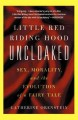Little Red Riding Hood Uncloaked: Sex, Morality, and the Evolution of a Fairy Tale (Paperback Book) at Sears.com
