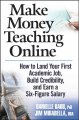 Make Money Teaching Online: How to Land Your First Academic Job, Build Credibility, And Earn a Six-figure Salary (Hardcover Book) at Sears.com