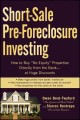 "Short-Sale Pre Foreclosure Investing: How to Buy ""No-Equity"" Properties Directly from the Bank-- at Huge Discounts (Paperback Book) at Sears.com"