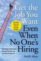 Get the Job You Want, Even When No One's Hiring: Take Charge of Your Career, Find a Job You Love, and Earn What You Deserve! (Paperback Book) at Sears.com