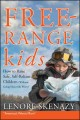 Free-Range Kids: How to Raise Safe, Self-Reliant Children (Without Going Nuts With Worry) (Paperback Book) at Sears.com