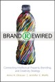Brand Rewired: Connecting Intellectual Property, Branding, and Creativity Strategy (Hardcover Book) at Sears.com