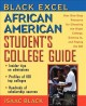 Black Excel African American Student's College Guide: Your One-Stop Resource for Choosing the Right College, Getting In, and Paying the Bill (Paperback Book) at Sears.com