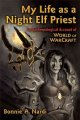 My Life As a Night Elf Priest: An Anthropological Account of World of Warcraft (Paperback Book) at Sears.com