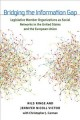 Bridging the Information Gap: Legislative Member Organizations As Social Networks in the United States and the European Union (Hardcover Book) at Sears.com