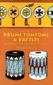 How to Make Drums Tom Toms and Rattles: Primitive Percussion Instruments for Modern Use (Paperback Book) at Sears.com