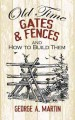 Old-Time Gates & Fences and How to Build Them (Paperback Book) at Sears.com