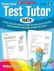 Standardized Test Tutor, Math Grade 4: Practice Tests With Problem-by-Problem Strategies and Tips That Help Students Build Test-Taking Skills and Boost Their Scores (Paperback Book) at Sears.com