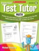 Standardized Test Tutor, Math Grade 6: Practice Tests With Problem-by-Problem Strategies and Tips That Help Students Build Test-Taking Skills and Boost Their Scores (Paperback Book) at Sears.com
