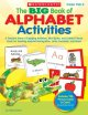 The Big Book of Alphabet Activities Grades Prek-k: A Treasure Trove of Engaging Activities, Mini-books, and Colorful Picture Cards for Teaching Alphabet Recognition, Letter Formation, and More! (Paperback Book) at Sears.com