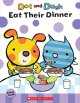 Dot and Dash Eat Their Dinner (Board Book) at Sears.com